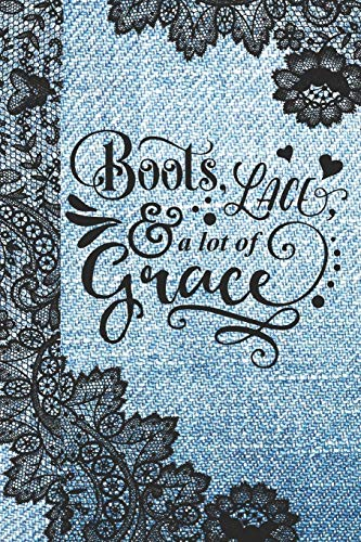 Boots Lace & A Lot Of Grace: Faux Lace & Denim Writing Journal With Ruled Black & White Pages To Write In For Women And Girls