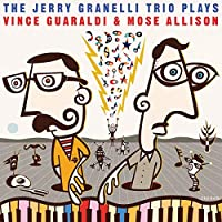 The Jerry Granelli Trio Plays The Music Of Vince Guaraldi & Mose Allison