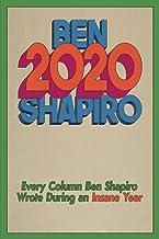 2020: Every Column Ben Shapiro Wrote During an Insane Year