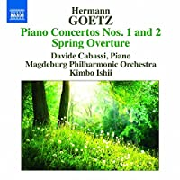 Hermann Goetz: Piano Concertos Nos. 1 and 2 Spring Overture