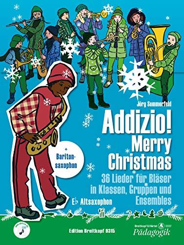 Addizio! Merry Christmas -Alt- und Baritonsaxophon in Es- 36 Weihnachtslieder für Bläser in Klassen, Gruppen, Ensembles (EB 9315): Lehrmaterial für Bläser-Ensemble
