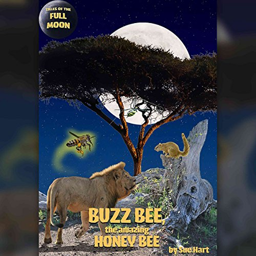 Tales of the Full Moon: Buzz Bee, the Amazing Honeybee cover art