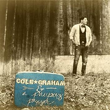 Cole Graham & a Pauper's Prayer