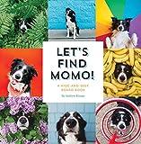 Let's Find Momo!: A Hide-And-Seek Board Book (Hide & Seek Board Books)