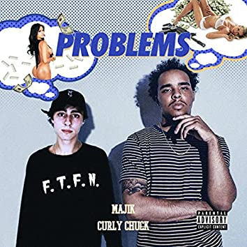 Problems (feat. Curly Chuck)
