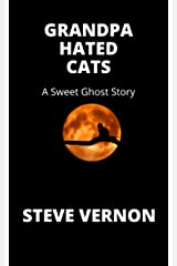 Grandpa Hated Cats: A Sweet Ghost Story (English Edition) Format Kindle