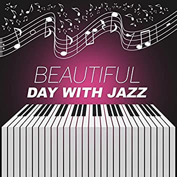 Beautiful Day with Jazz – Smooth Jazz, Restaurant Piano Cafe, Easy Listening, Family Dinner, Blue Jazz