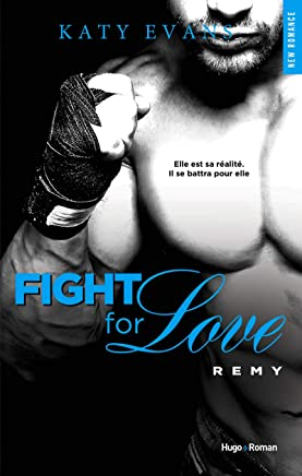 Fight for Love, Tome 3 : Remy