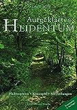ISBN zu Aufgeklärtes Heidentum: – Philosophien – Konzepte – Vorstellungen. 2. erweiterte Auflage