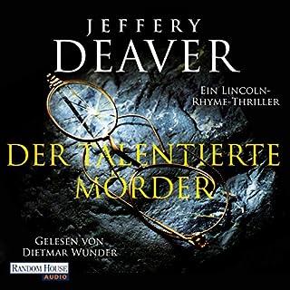 Der talentierte Mörder     Lincoln Rhyme 12              Autor:                                                                                                                                 Jeffery Deaver                               Sprecher:                                                                                                                                 Dietmar Wunder                      Spieldauer: 15 Std. und 49 Min.     1.373 Bewertungen     Gesamt 4,6
