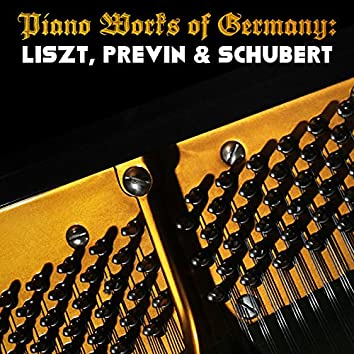 Piano Works of Germany: Liszt, Previn & Schubert