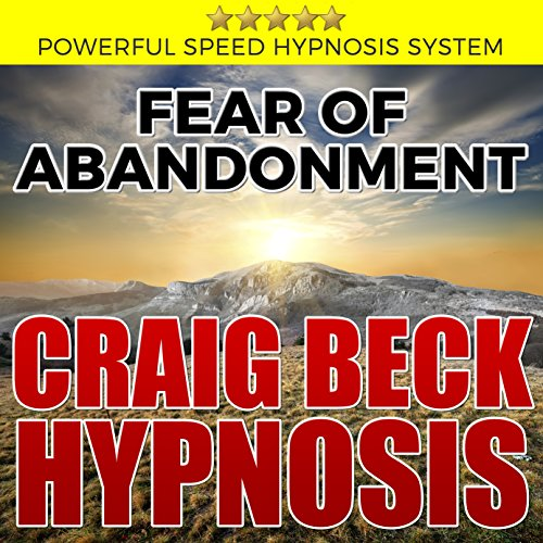 Fear of Abandonment: Craig Beck Hypnosis audiobook cover art