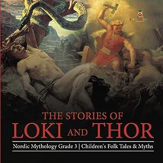 The Stories of Loki and Thor - Nordic Mythology Grade 3 - Children's Folk Tales & Myths
