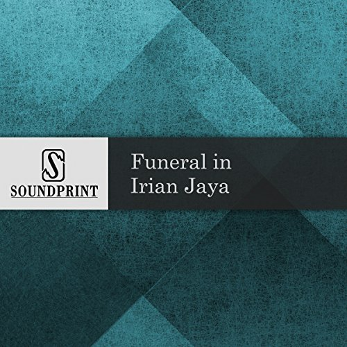 Funeral in Irian Jaya audiobook cover art