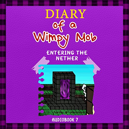 Diary of a Wimpy Mob: Entering the Nether audiobook cover art