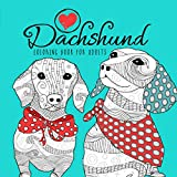 Dachshund Coloring Book for Adults: Wiener Coloring Book   Dog Coloring Book   funny and lovable wiener dogs   zentangle relaxation   8,5'x8,5'   40 P