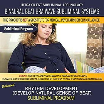 Rhythm Development (Develop Natural Sense of Beat)