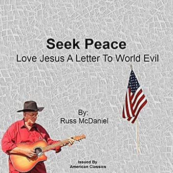 Seek Peace (Love Jesus: A Letter to World Evil)