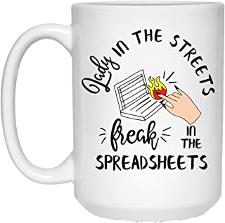 Lady In The Streets Freak In The Spreadsheets Ceramic Coffee Mug - Travel Mug - Beer Stein - Stainless Water Bottle