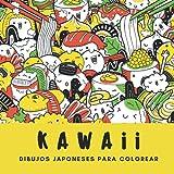 Kawaii - Dibujos japoneses para colorear: Cuaderno para colorear para adultos, adolescentes y niños ...