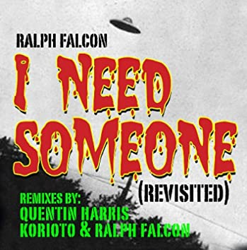 I NEED SOMEONE (REVISTED)