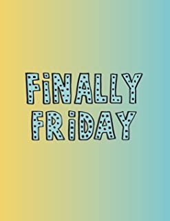 Finally friday: Finally friday on rainbow cover (8.5 x 11)  inches 110 pages, Blank Unlined Paper for Sketching, Drawing , Whiting , Journaling & ... friday on rainbow sketchbook) (Volume 6)