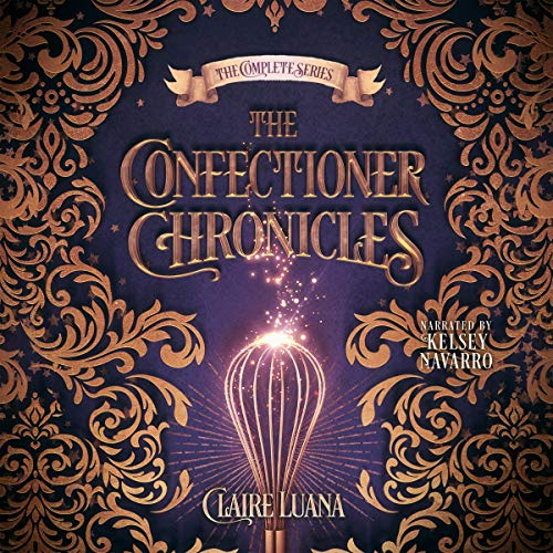 The Confectioner Chronicles cover art