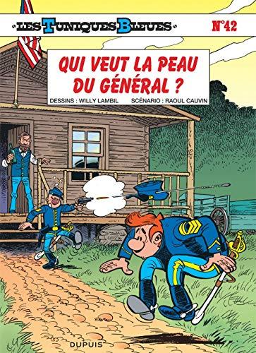 Les Tuniques bleues, tome 42 : Qui veut la peau du Général ?