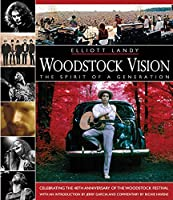Woodstock Vision: The Spirit of a Generation: Including Selections From Woodstock 69, The First Festival