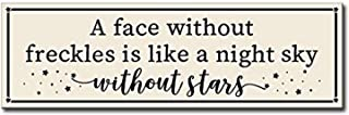 a face without freckles is a night without stars