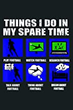 Things I Do In My Spare Time Football Soccer Blue: Notebook Planner - 6x9 inch Daily Planner Journal, To Do List Notebook,...