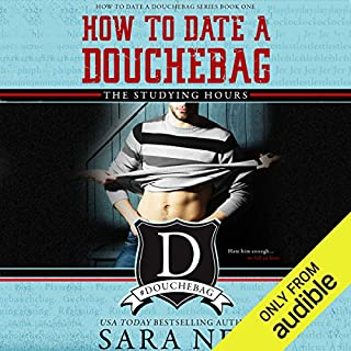 How to Date a Douchebag: The Studying Hours audiobook cover art