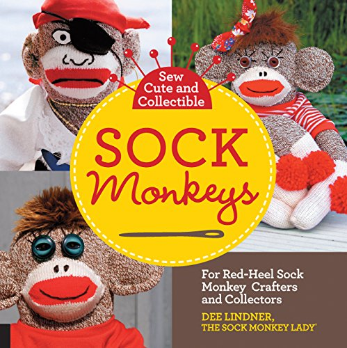 Sew Cute and Collectible Sock Monkeys: For Red-Heel Sock Monkey Crafters and Collectors (English Edition)