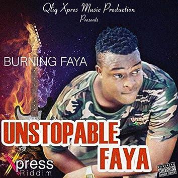 Unstoppable Faya (Xpress Riddim)
