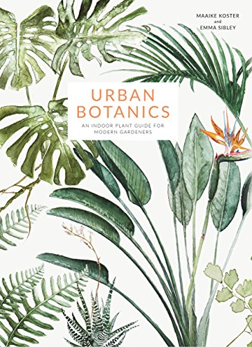 Urban Botanics: An Indoor Plant Guide for Modern Gardeners (English Edition)