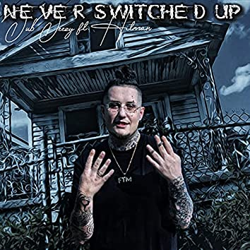 Never Switched Up (feat. Hitman)