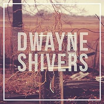 Dwayne Shivers EP