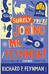 Surely You're Joking Mr Feynman: Adventures of a Curious Character as Told to Ralph Leighton Kindle Edition
