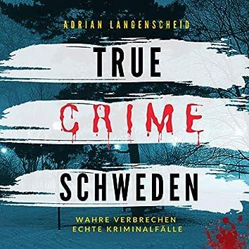 True Crime Schweden (Wahre Verbrechen Echte Kriminalfälle)