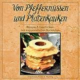 Von Pfeffernüssen und Platenkauken: Rezepte & Geschichten aus vorpommerschen Backstuben