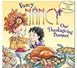 Illustrated Fancy Nancy Our Thanksgiving Banquet: kids books ages 3-7 (English Edition)