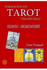 FORMACIÓN EN TAROT TERAPÉUTICO - VOLUMEN 2 - ARCANOS MENORES (Spanish Edition) eBook Kindle