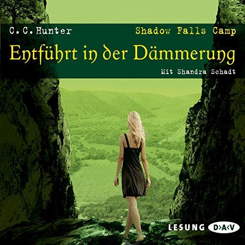 Entführt in der Dämmerung     Shadow Falls Camp 3              De :                                                                                                                                 C. C. Hunter                               Lu par :                                                                                                                                 Shandra Schadt                      Durée : 8 h et 15 min     Pas de notations     Global 0,0
