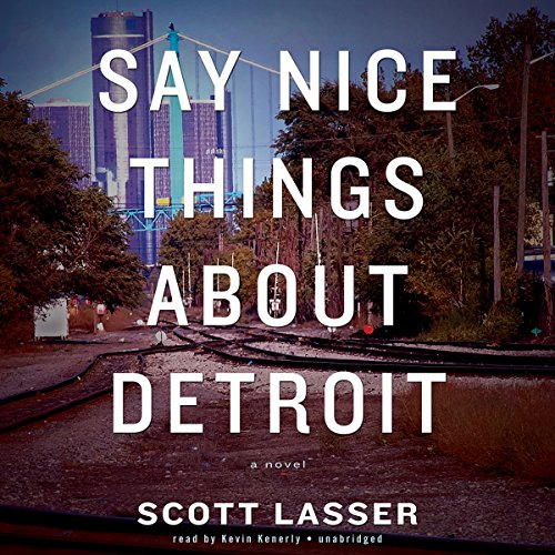 Say Nice Things About Detroit audiobook cover art