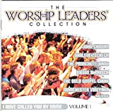 The Worship Leaders' Collection I have called you by name VOLUME 1