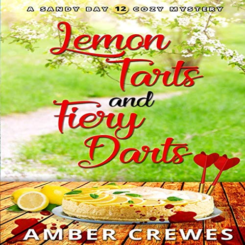 Lemon Tarts and Fiery Darts audiobook cover art