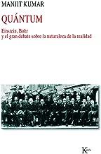 Quántum: Einstein, Bohr y el gran debate sobre la naturaleza de la realidad (Spanish Edition)
