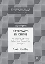 Pathways in Crime: An Introduction to Behaviour Sequence Analysis (Crime Prevention and Security Management)