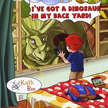 I've Got a Dinosaur in My Back Yard!