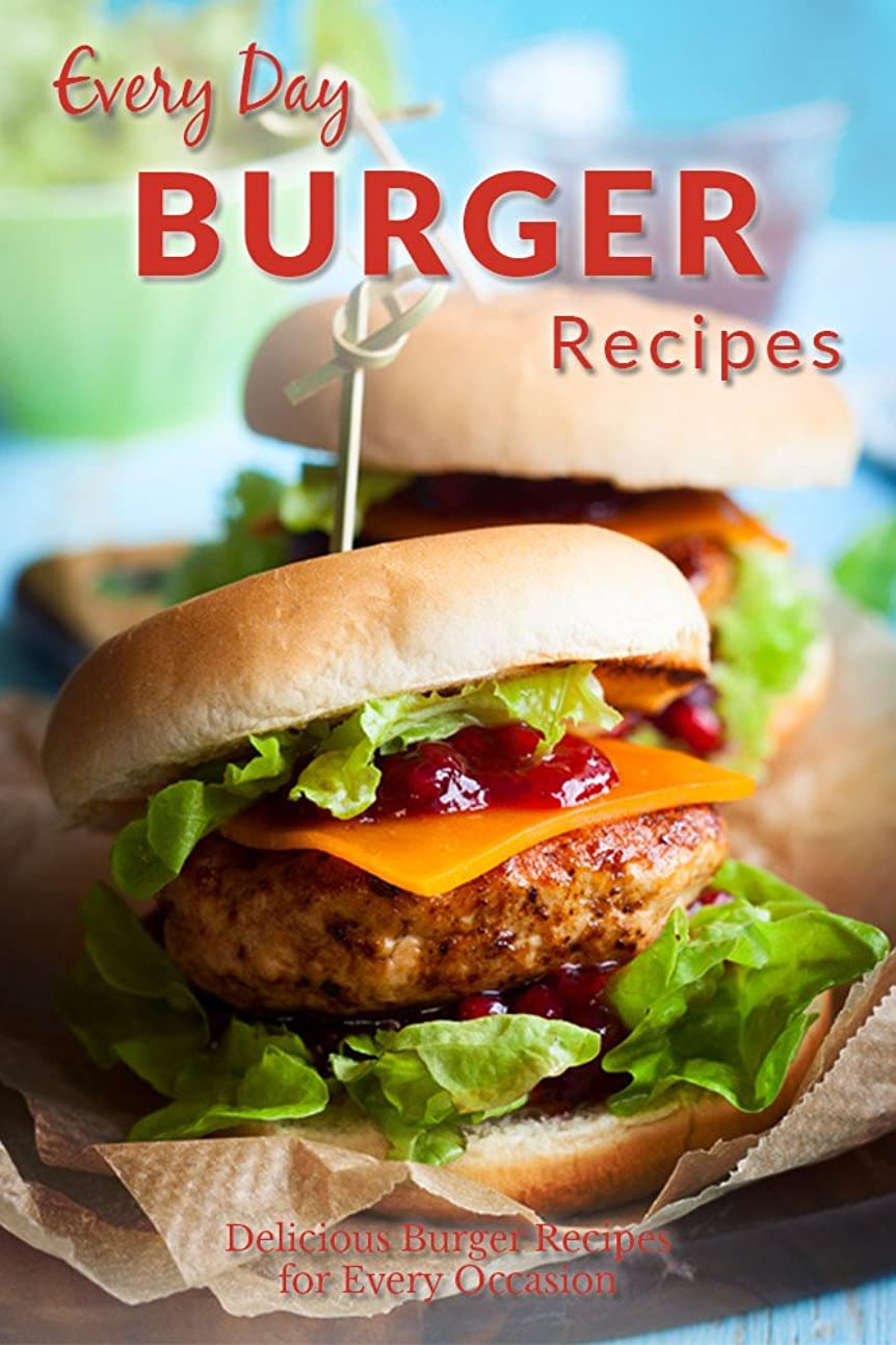 展示会割り込み世論調査Burger Recipes: Juicy, Succulent Burgers Everyone Will Love (Everyday Recipe) (English Edition)